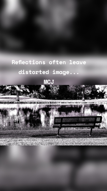 Reflections often leave distorted image... MCJ